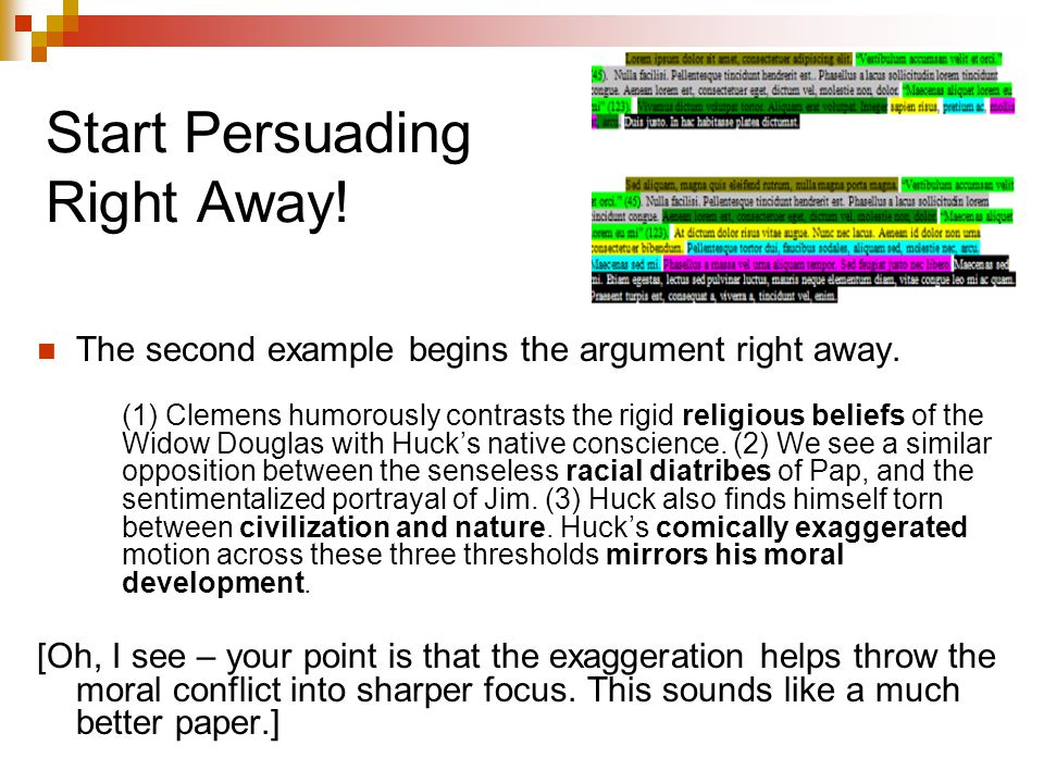 Start Persuading Right Away.The second example begins the argument right away.