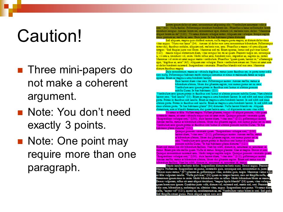 Caution! Three mini-papers do not make a coherent argument. Note: You don't need exactly 3 points. Note: One point may require more than one paragraph