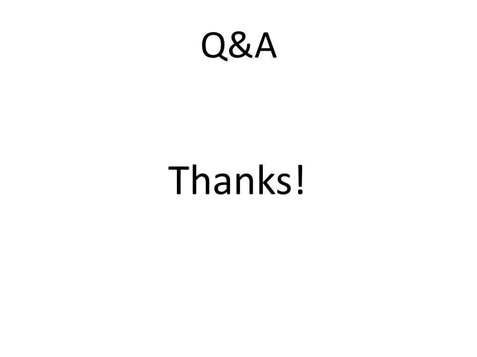 Q&A Thanks!