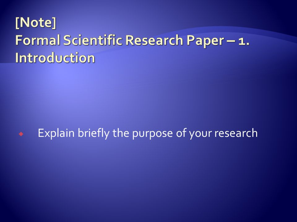  Explain briefly the purpose of your research