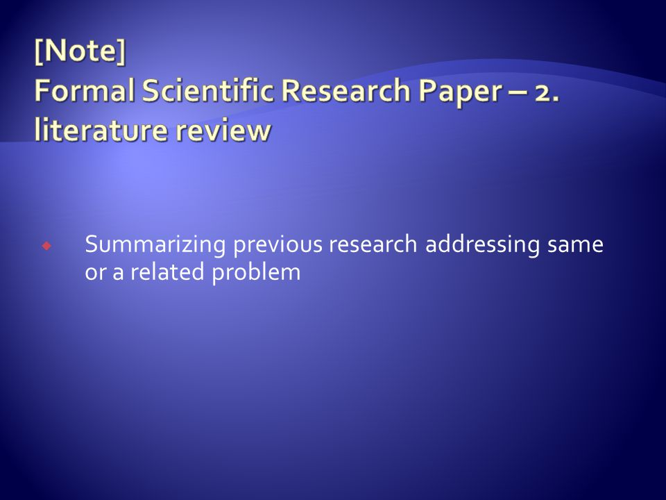  Summarizing previous research addressing same or a related problem