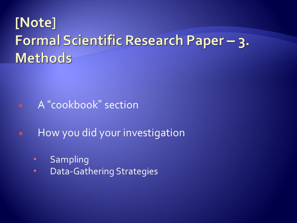  A cookbook section  How you did your investigation  Sampling  Data-Gathering Strategies
