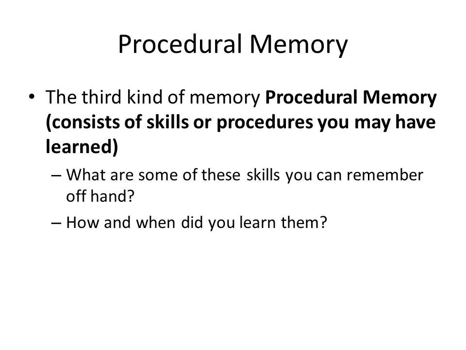 Three Processes of Memory 1.