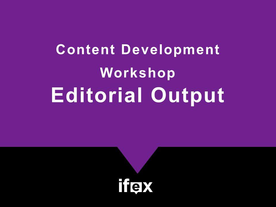 Content Development Workshop Editorial Output