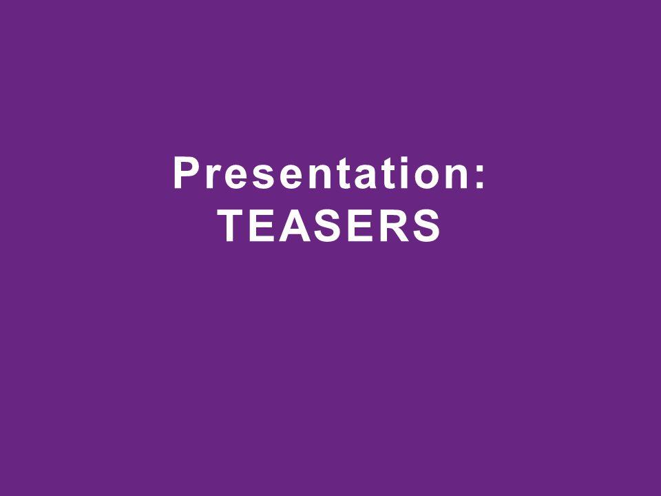 Presentation: TEASERS