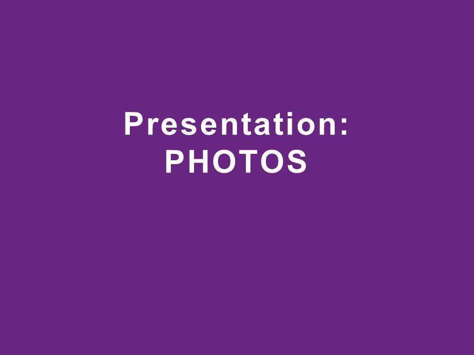 Presentation: PHOTOS