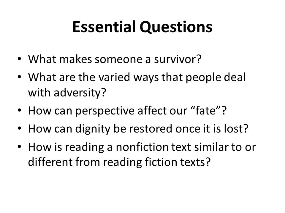 Essential Questions What makes someone a survivor.