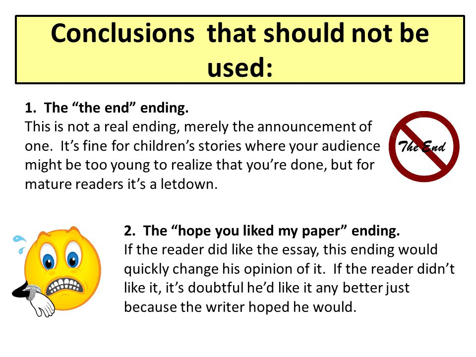 Conclusions that should not be used: 1.The the end ending.