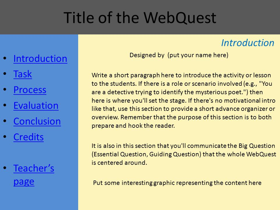 Title of the WebQuest Credits List here the sources of any images, music or text that you re using.