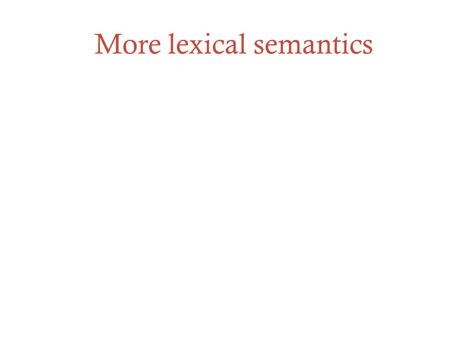 More lexical semantics