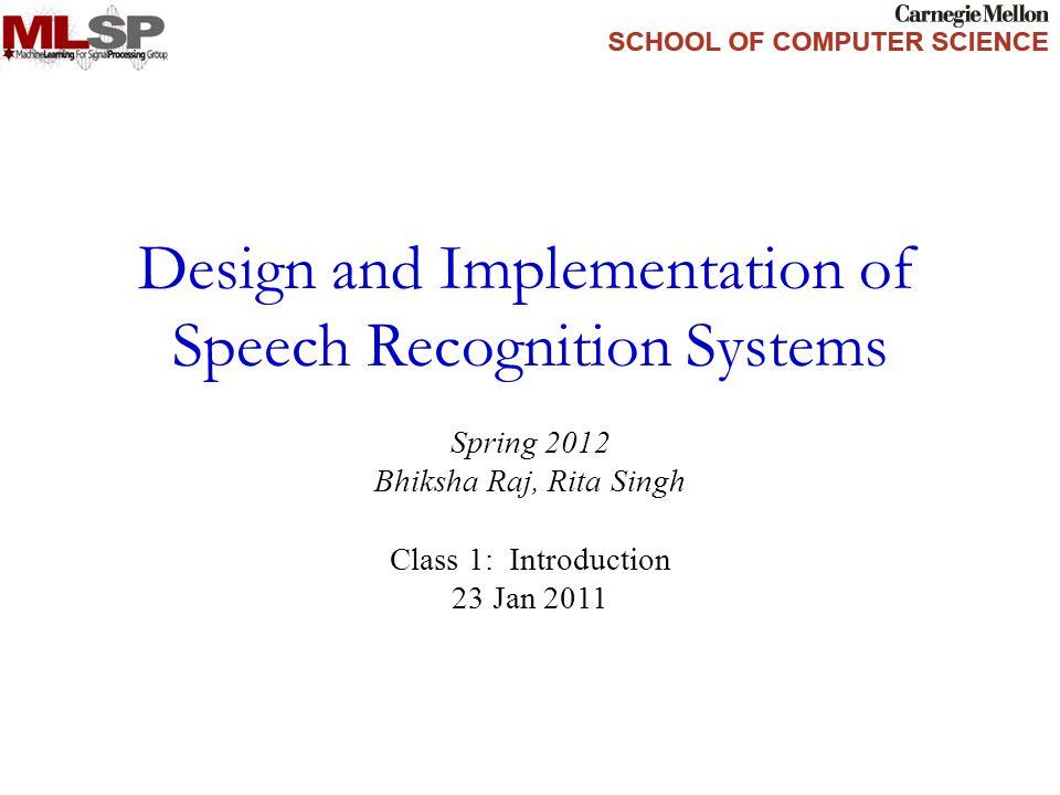 A Typical Speech Recognition System Acoustic, pronunciation and language models are inputs to the recognizer A complete speech recognition package must include: – The recognizer or decoder Incorporates information from various models to recognize the speech – Trainers to train the various models Speech Recognizer (Decoder) SPEECH Language Model Acoustic Model Pronunciation Model