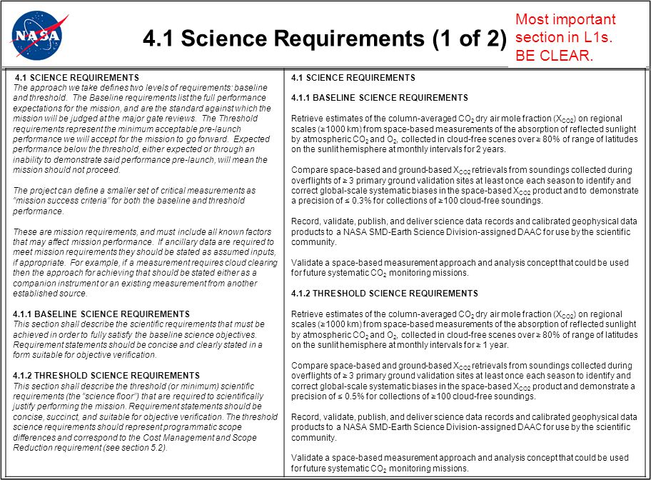 4.1 Science Requirements (1 of 2) 4.1 SCIENCE REQUIREMENTS The approach we take defines two levels of requirements: baseline and threshold.
