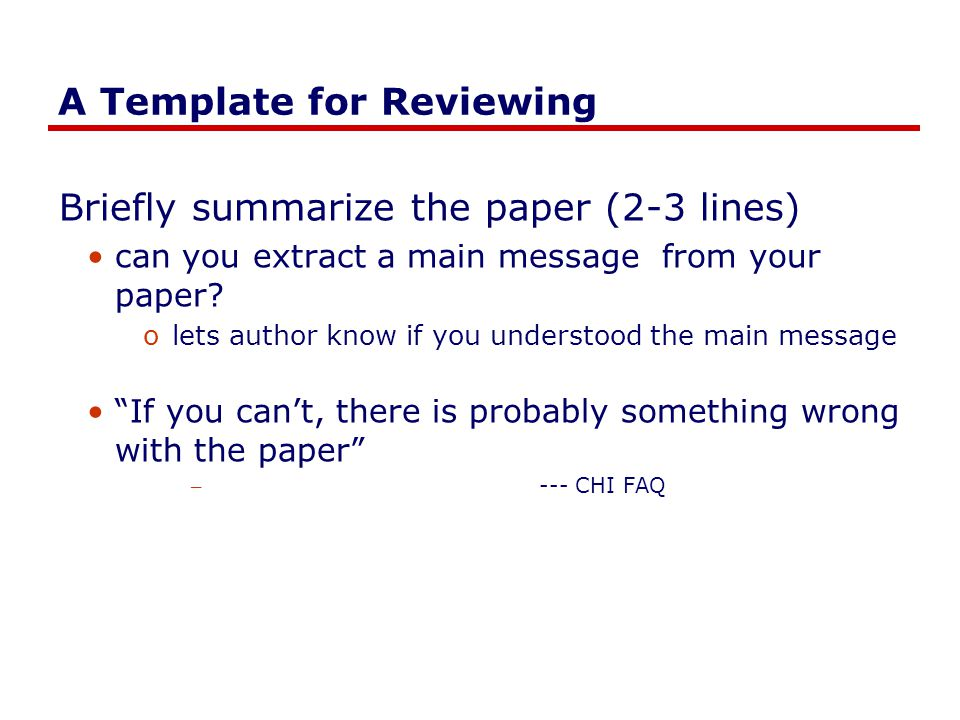 A Template for Reviewing Briefly summarize the paper (2-3 lines) can you extract a main message from your paper.