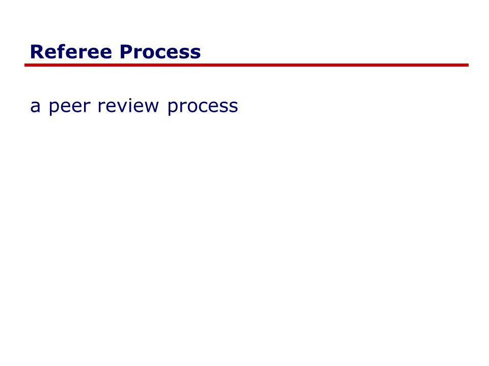 Referee Process a peer review process