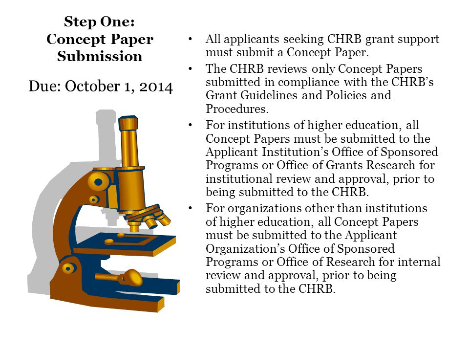 Step One: Concept Paper Submission All applicants seeking CHRB grant support must submit a Concept Paper.