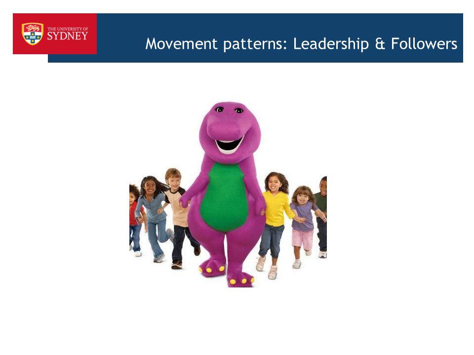 Movement patterns: Leadership & Followers