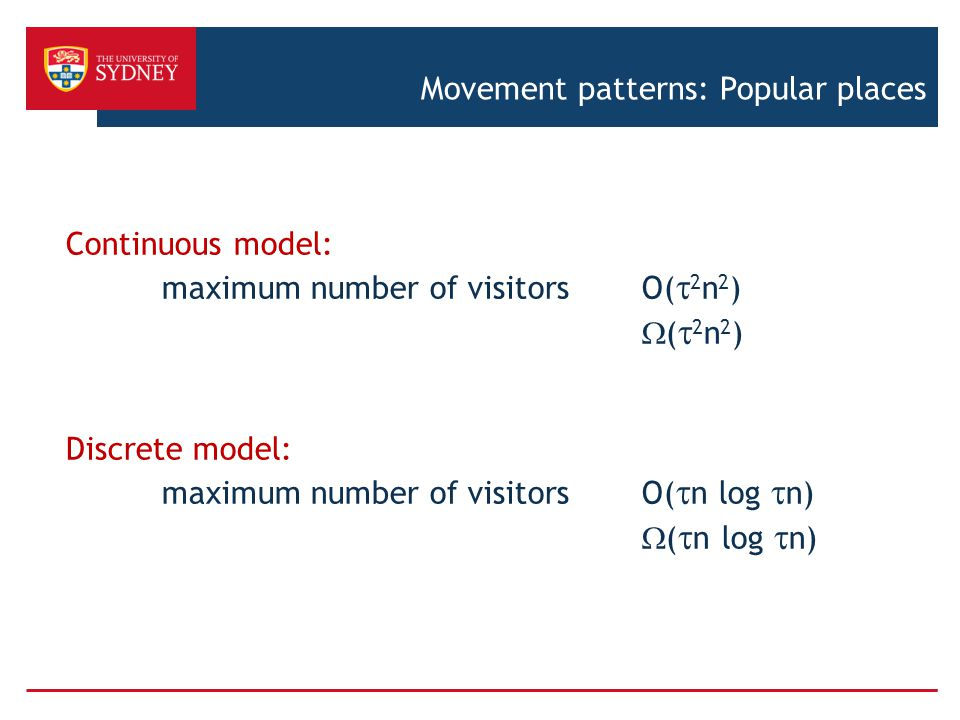 Continuous model: maximum number of visitorsO(  2 n 2 )  (  2 n 2 ) Discrete model: maximum number of visitorsO(  n log  n)  (  n log  n)
