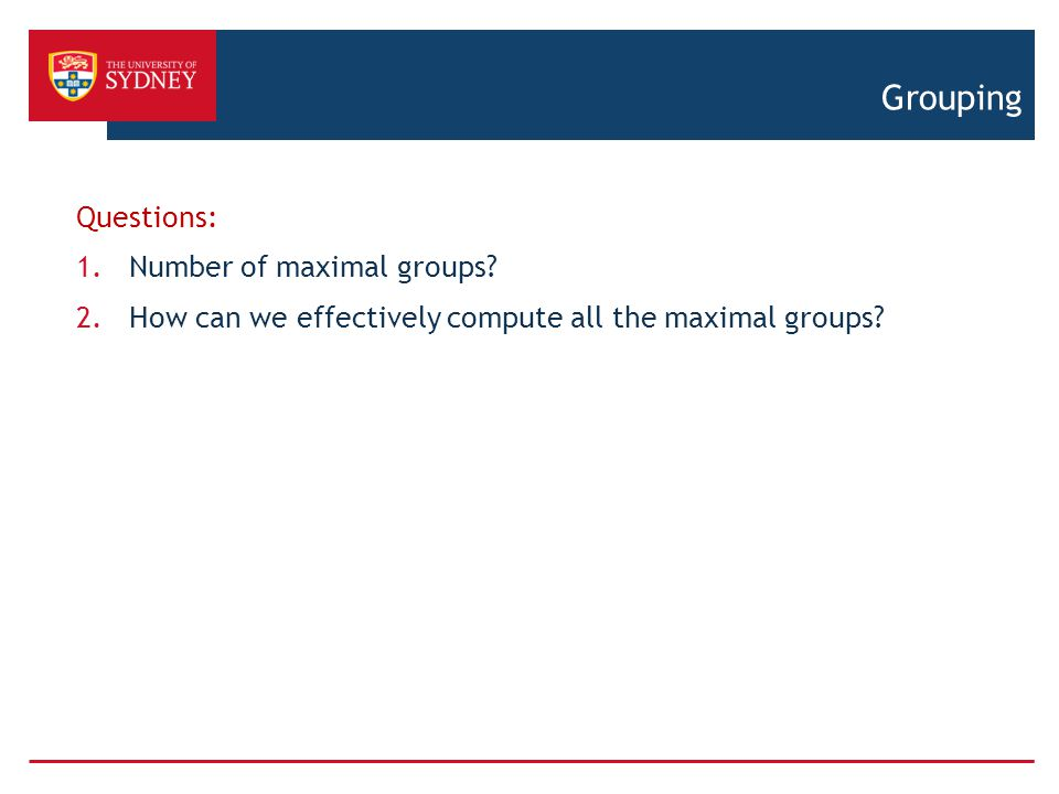 Grouping Questions: 1.Number of maximal groups.