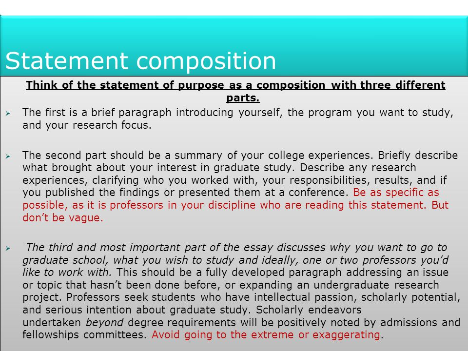 Statement composition Think of the statement of purpose as a composition with three different parts.