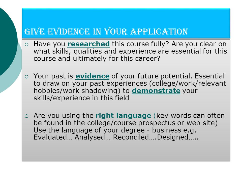 Give Evidence in your application  Have you researched this course fully.