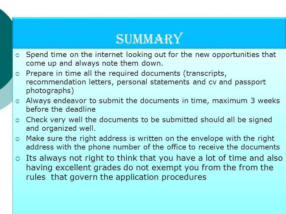 Summary  Spend time on the internet looking out for the new opportunities that come up and always note them down.