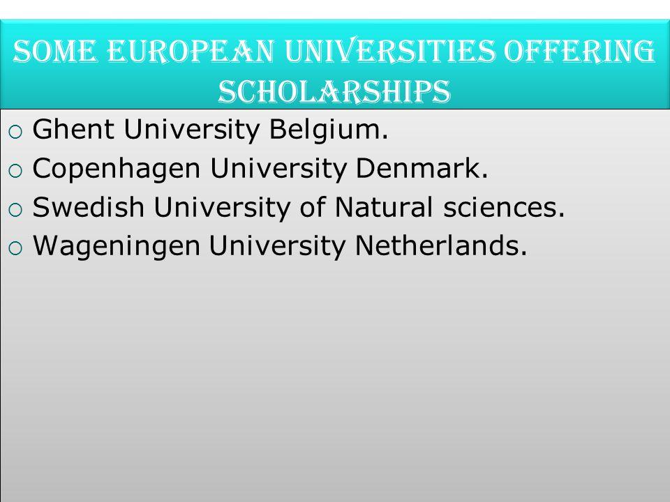Some European Universities offering scholarships  Ghent University Belgium.