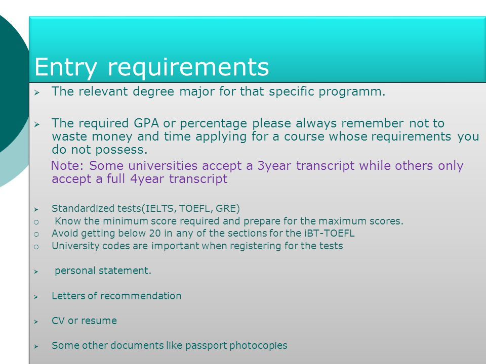 Entry requirements  The relevant degree major for that specific programm.