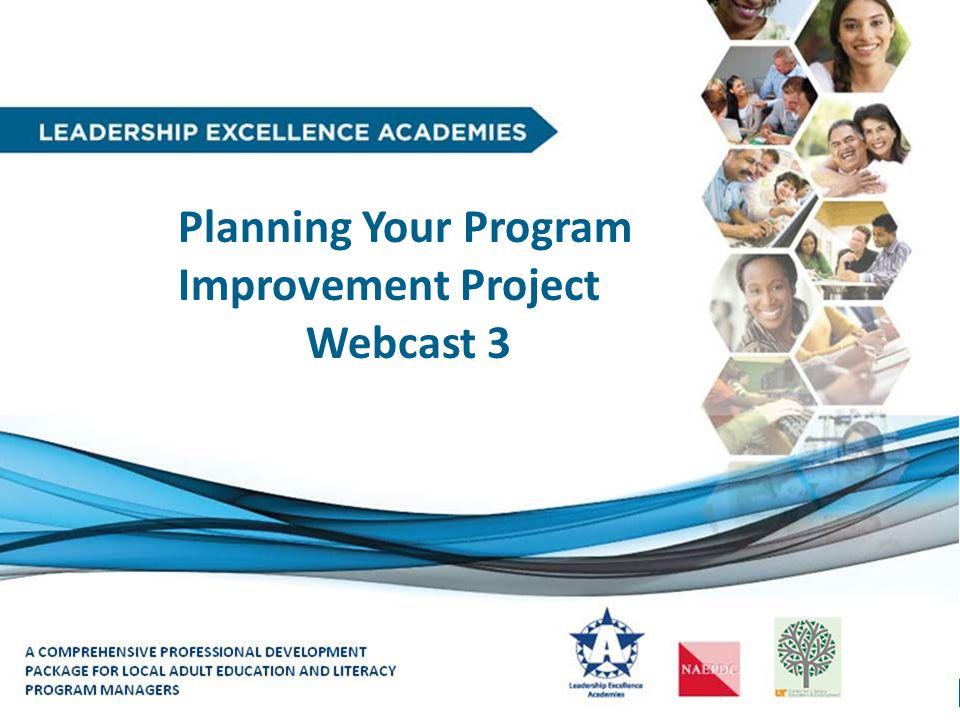 1 Planning Your Program Improvement Project Webcast 3