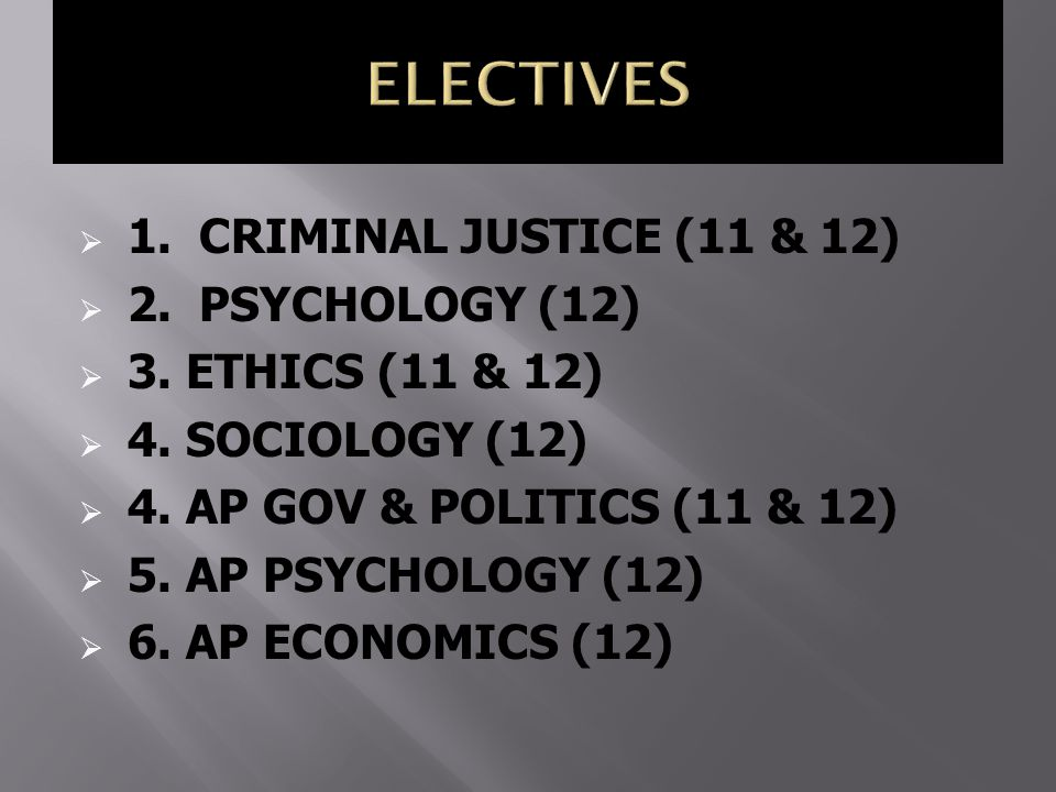  1. CRIMINAL JUSTICE (11 & 12)  2. PSYCHOLOGY (12)  3.