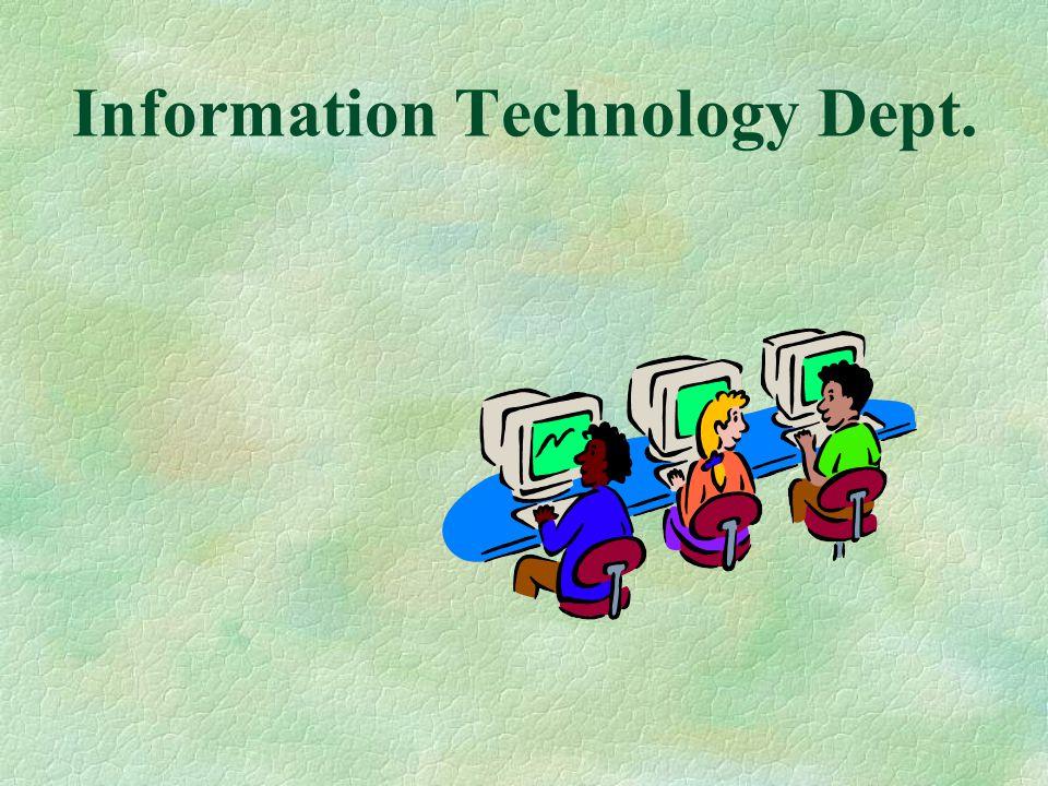 Information Technology Dept.