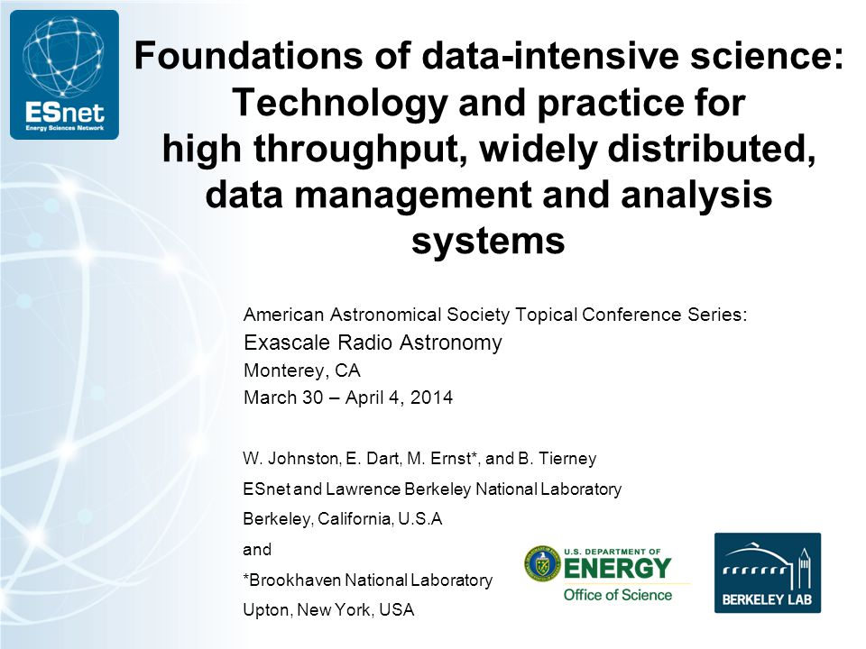 Foundations of data-intensive science: Technology and practice for high throughput, widely distributed, data management and analysis systems American Astronomical Society Topical Conference Series: Exascale Radio Astronomy Monterey, CA March 30 – April 4, 2014 W.