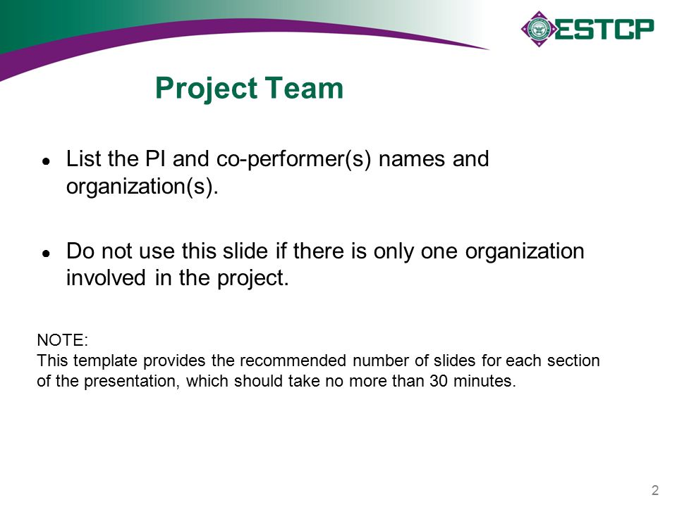 Project Team ● List the PI and co-performer(s) names and organization(s).