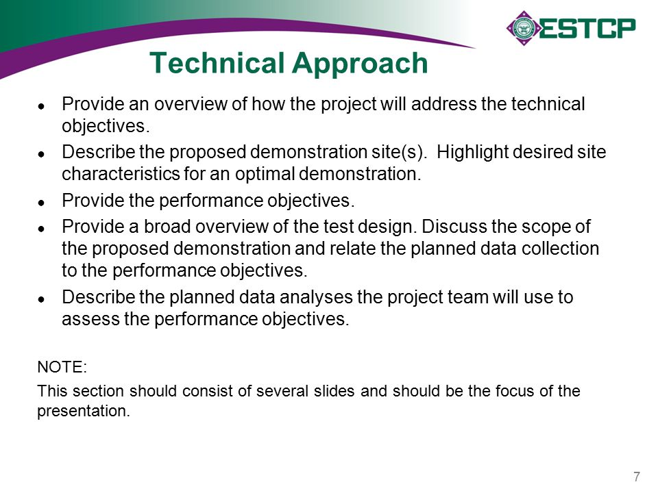 Technical Approach ● Provide an overview of how the project will address the technical objectives. ● Describe the proposed demonstration site(s). High