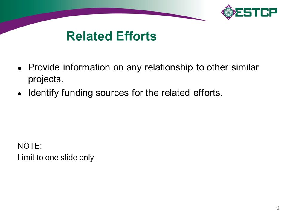 Related Efforts ● Provide information on any relationship to other similar projects.