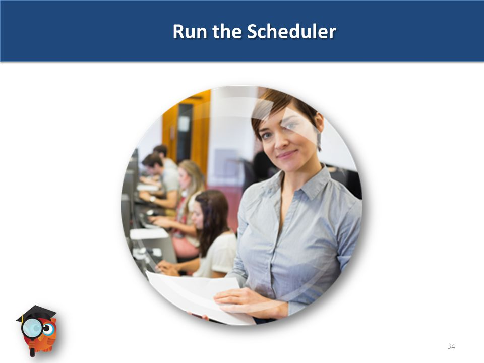 Run the Scheduler 34