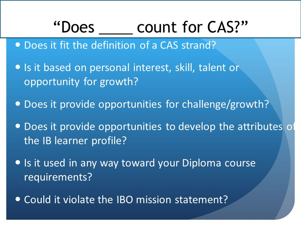 Does ____ count for CAS? Does it fit the definition of a CAS strand.