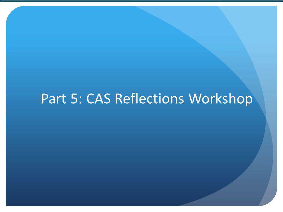 Part 5: CAS Reflections Workshop