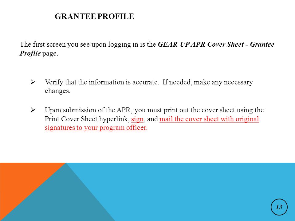 GRANTEE PROFILE  Verify that the information is accurate.