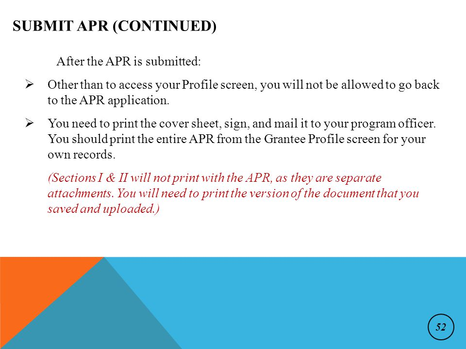 After the APR is submitted:  Other than to access your Profile screen, you will not be allowed to go back to the APR application.
