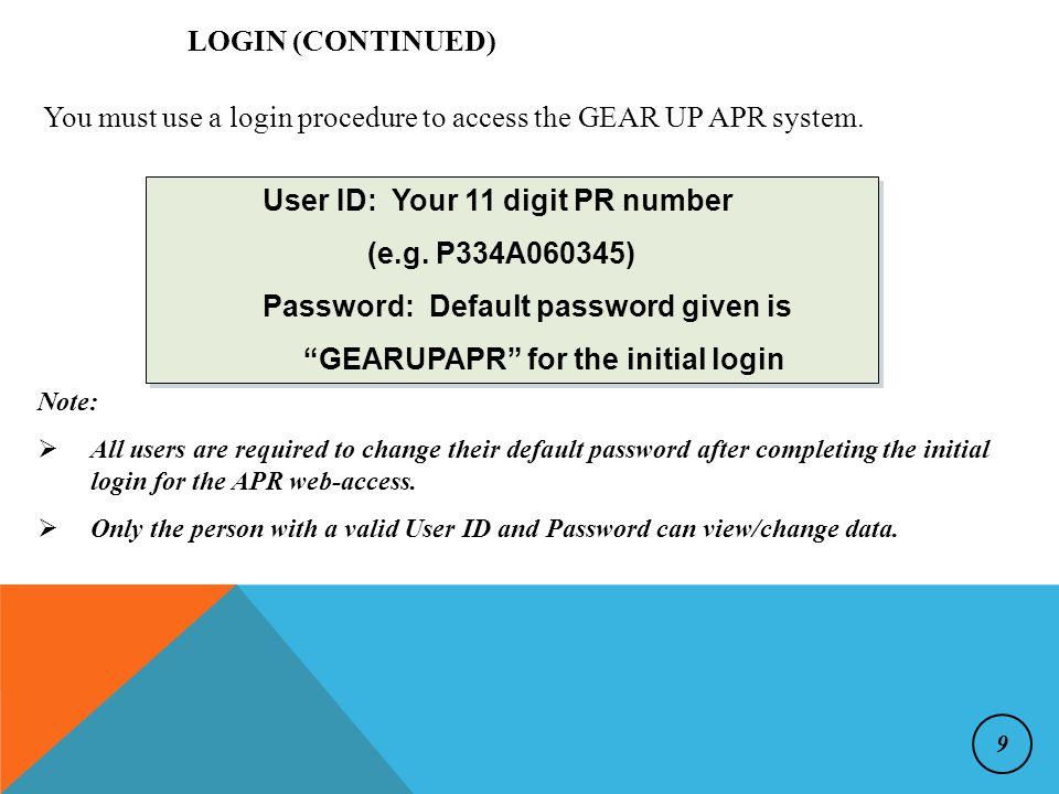 User ID: Your 11 digit PR number (e.g.