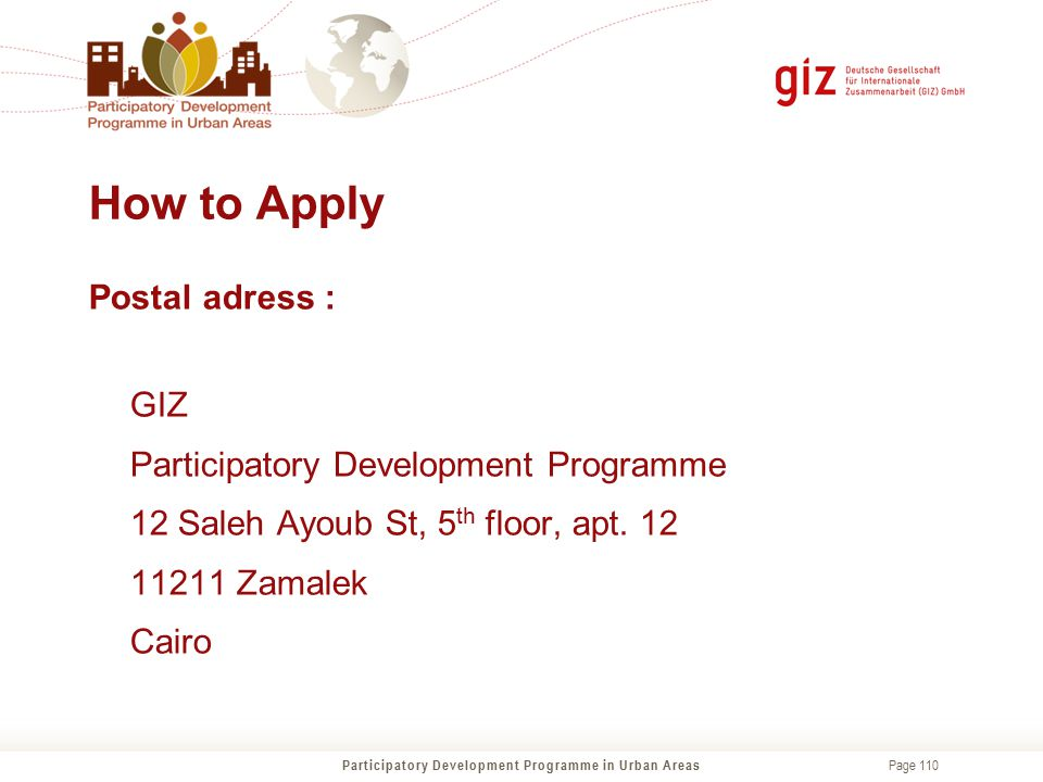 Page 110 How to Apply Participatory Development Programme in Urban Areas Postal adress : GIZ Participatory Development Programme 12 Saleh Ayoub St, 5