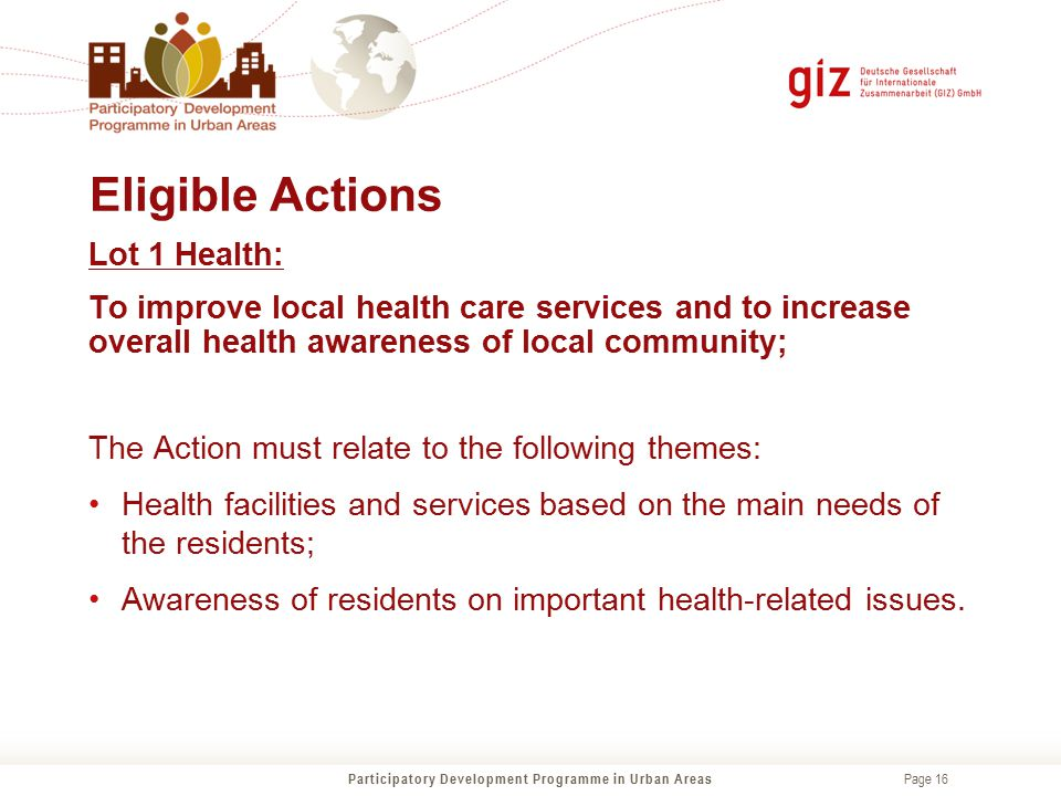 Page 16 Eligible Actions Participatory Development Programme in Urban Areas Lot 1 Health: To improve local health care services and to increase overal