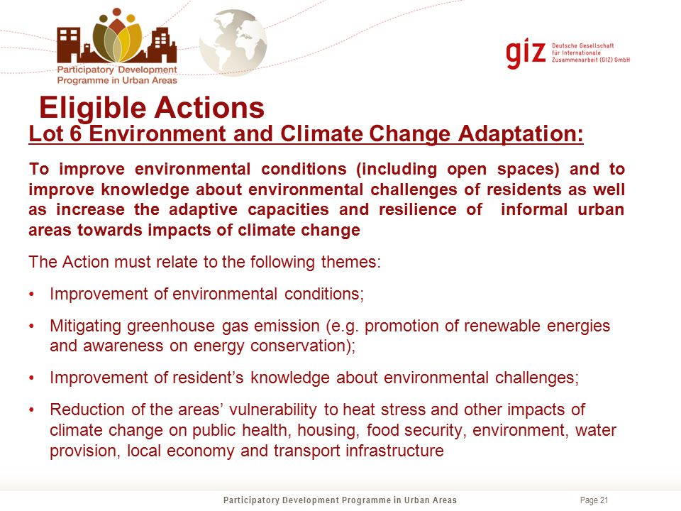 Page 21 Eligible Actions Participatory Development Programme in Urban Areas Lot 6 Environment and Climate Change Adaptation: To improve environmental