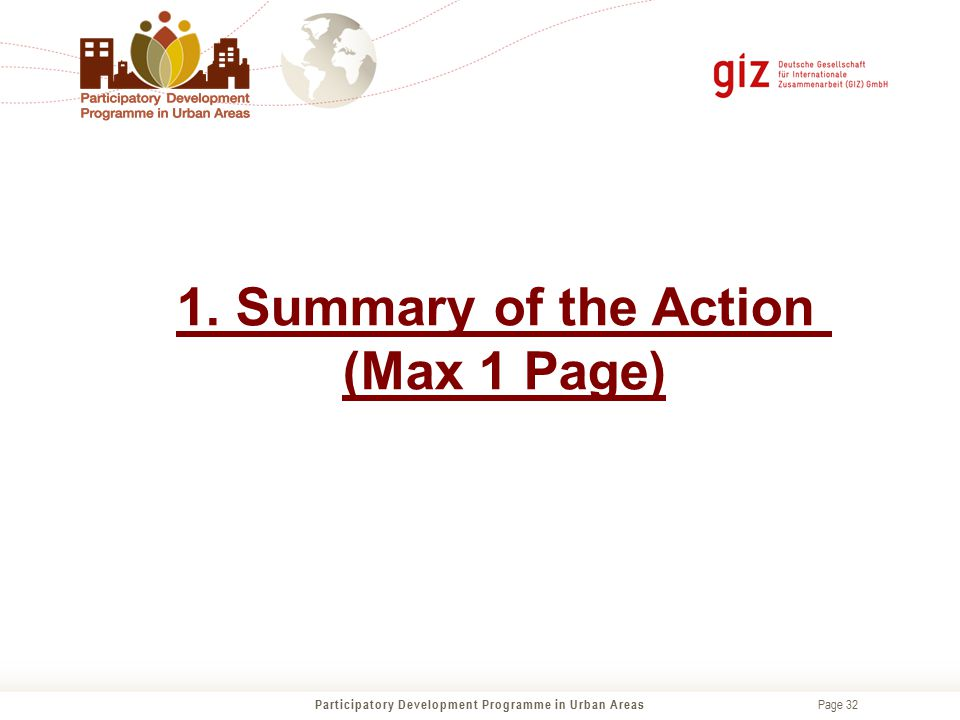 Page 32 1. Summary of the Action (Max 1 Page) Participatory Development Programme in Urban Areas