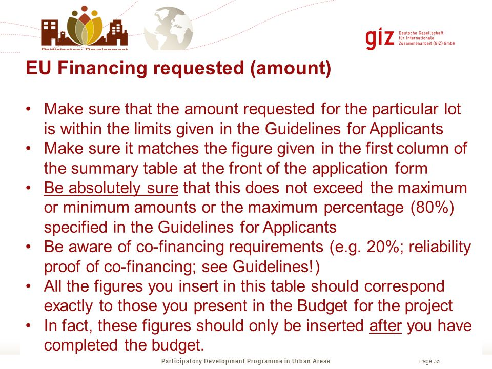 Page 36 EU Financing requested (amount) Make sure that the amount requested for the particular lot is within the limits given in the Guidelines for Ap