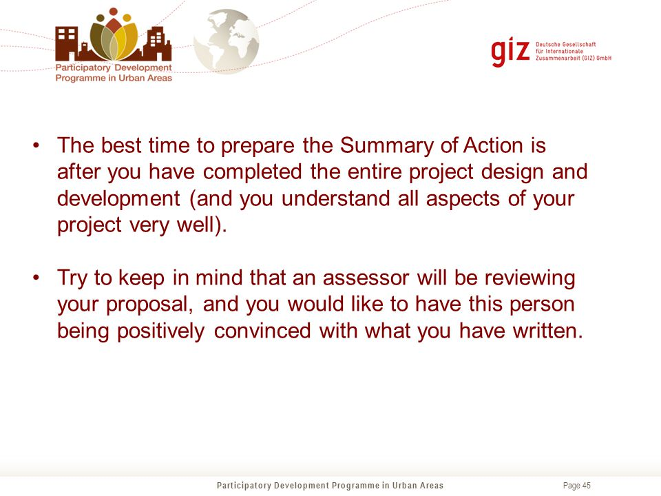 Page 45 The best time to prepare the Summary of Action is after you have completed the entire project design and development (and you understand all a