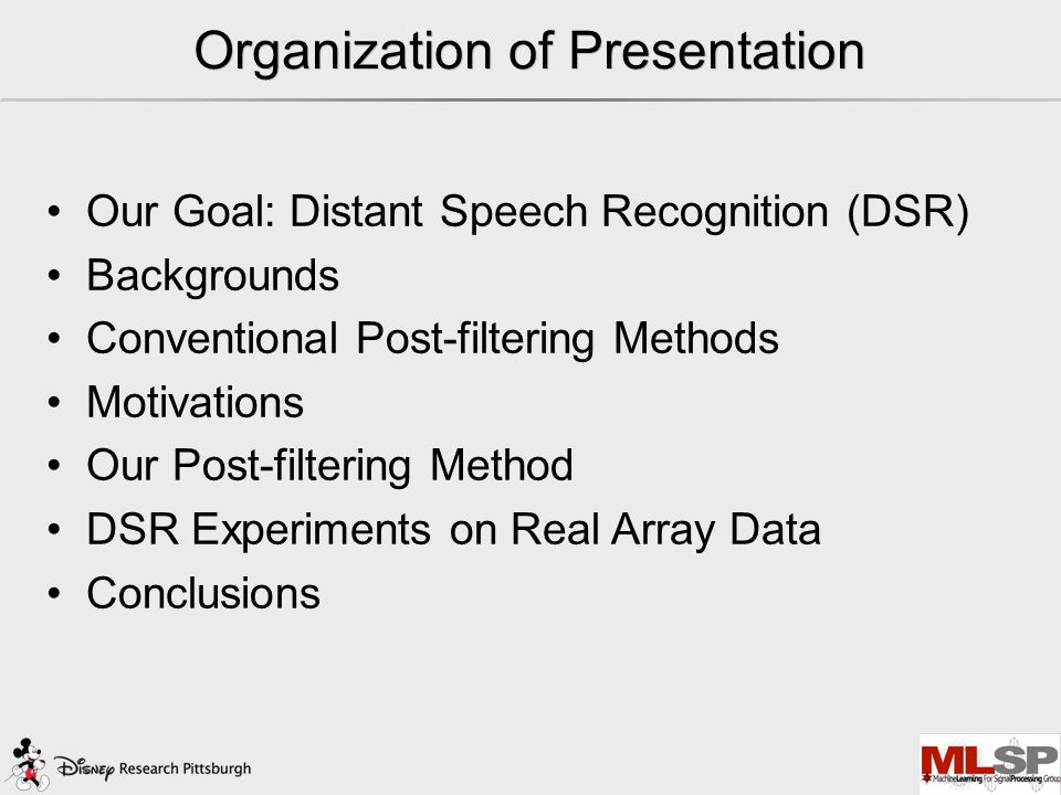 Microphone Array Post-filter based on Spatially- Correlated Noise Measurements for Distant Speech Recognition Kenichi Kumatani, Disney Research, Pittsburgh Bhiksha Raj, Carnegie Mellon University Rita Singh, Carnegie Mellon University John McDonough Carnegie Mellon University