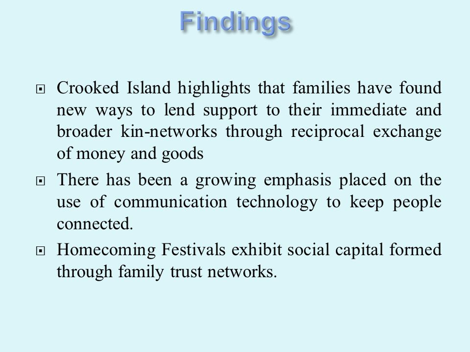  Crooked Island highlights that families have found new ways to lend support to their immediate and broader kin-networks through reciprocal exchange
