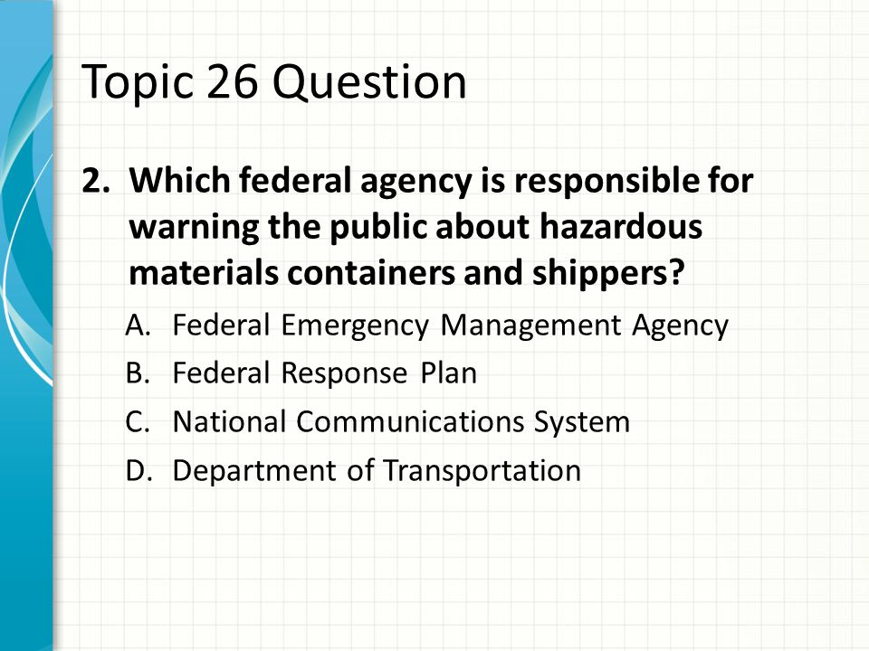 Topic 26 Question 1.Which of the following BEST describes where you should be located when in the vicinity of a HazMat incident.