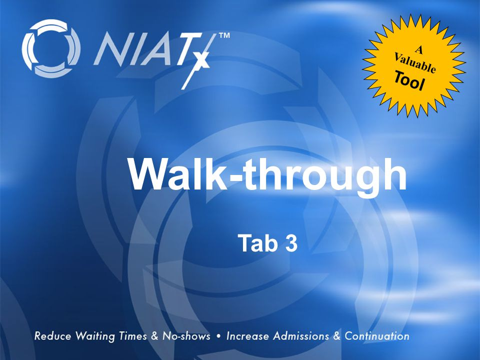Overview Walk-through Tab 3 A Valuable Tool